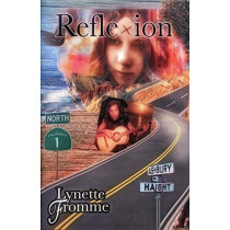Reflexion: Lynette Fromme's Story of Her Life with Charles Manson 1967 -- 1969 by Lynette Fromme, 9780991372508