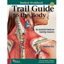 Trail Guide to the Body Student Workbook by Andrew Biel, 9780991466672