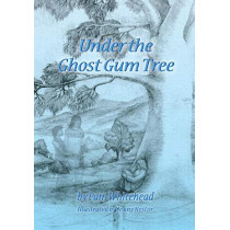 Under the Ghost Gum Tree by Pam Whiehead, 9780992275907