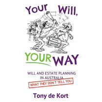 Your Will, Your Way by Tony de Kort, 9780992335908