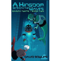 A Kingdom Beneath the Waves by Dr David Bowles, 9780992365493