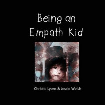 Being an Empath Kid by Christie Lyons, 9780992520212