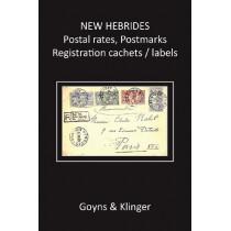 New Hebrides Postal Rates, Postmarks, Registration Cachets / Labels by Malcolm H. Goyns, 9780992666002