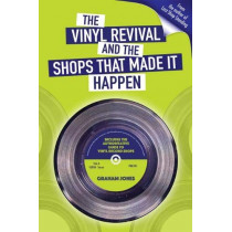 The Vinyl  Revival And The Shops That Made It Happen by Graham Jones, 9780992806217