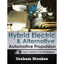 Hybrid Electric & Alternative Automotive Propulsion: Low Carbon Technologies by Graham Stoakes, 9780992949204