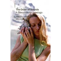 The Order of Sounds: A Sonorous Archipelago by Francois J. Bonnet, 9780993045875