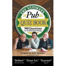 The Ultimate Pub Quiz Book: 500 Questions on General Knowledge by Scott Stevenson, 9780993263095