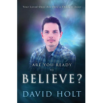 Are You Ready to Believe by David Holt, 9780993289606