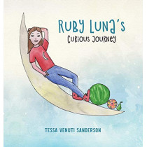 Ruby Luna's Curious Journey: A girls' anatomy book covering puberty and periods by Tessa Venuti Sanderson, 9780993375125