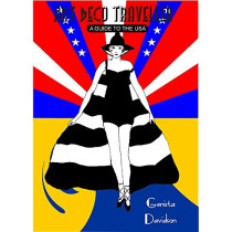 Art Deco Traveller: A Guide to the USA by Genista Davidson, 9780993414619