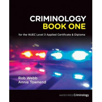 Criminology Book One for the WJEC Level 3 Applied Certificate & Diploma by Rob Webb, 9780993423598