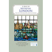 A Map of Medieval London: The City, Westminster and Southwark by Caroline Barron, 9780993469855