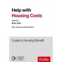 Help With Housing Costs: Volume 2: Guide to Housing Benefit, 2018-19 by Sam Lister, 9780993498473