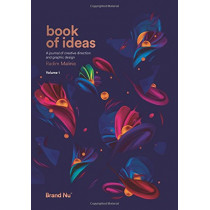 Book of Ideas: A Journal of Creative Direction and Graphic Design - Volume 1: 1 by Radim Malinic, 9780993540004