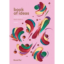 Book of Ideas: a journal of creative direction and graphic design - volume 2: 2 by Radim Malinic, 9780993540011