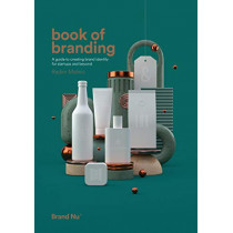 Book of Branding: a guide to creating brand identity for start-ups and beyond by Radim Malinic, 9780993540035