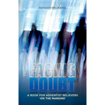 Facing Doubt: A Book for Adventist Believers 'on the Margins' by Reinder Bruinsma, 9780993540523