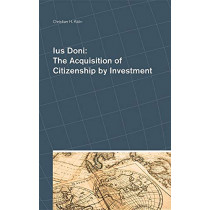 Ius Doni: The Acquisition of Citizenship by Investment by Christian Kalin, 9780993586637