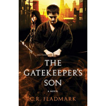 The Gatekeeper's Son: Book One of the Gatekeeper's Son Series by C R Fladmark, 9780993777608
