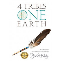 4 Tribes 1 Earth: A Parable of Communication and Love by Pip McKay, 9780994446732