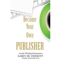 Become Your Own Publisher by Karen MC Dermott, 9780994633750