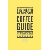 The North and North Wales Independent Coffee Guide: No 4 by Kathryn Lewis, 9780995549388