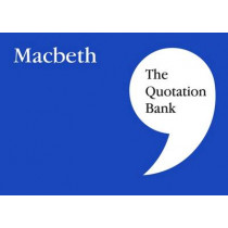 The Quotation Bank: Macbeth GCSE Revision and Study Guide for English Literature 9-1, 9780995608603
