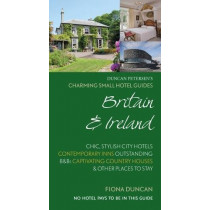 Charming Small Hotel Guides Britain & Ireland 18th Edition by Fiona Duncan, 9780995680340