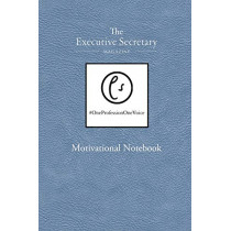 The Executive Secretary Motivational Notebook by Brazier Lucy, 9780995700000