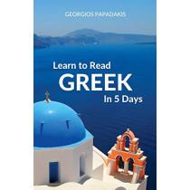 Learn to Read Greek in 5 Days by Georgios Papadakis, 9780995930582