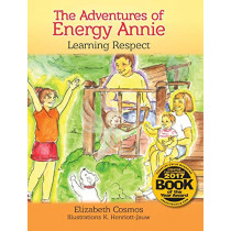 The Adventures of Energy Annie: Learning Respect by Elizabeth Cosmos, 9780996278072