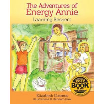The Adventures of Energy Annie: Learning Respect by Elizabeth Cosmos, 9780996278089