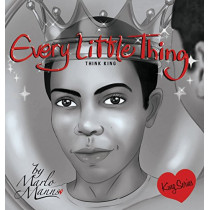 Every Little Thing: Think King by Marlo Manns, 9780997639933