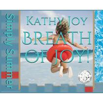 Breath of Joy!: Simply Summer by Kathy Joy, 9780997897685