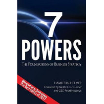 7 Powers: The Foundations of Business Strategy by Hamilton Helmer, 9780998116310