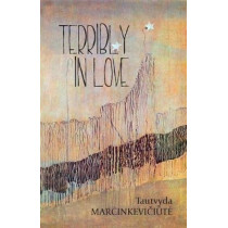 Terribly in Love by Tautvyda Marcinkeviciute, 9780998196398