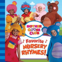 Mother Goose Club: Favorite Nursery Rhymes by Media Lab Books, 9780998789835