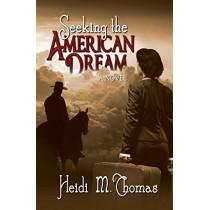 Seeking the American Dream by Heidi M Thomas, 9780999066300