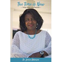The Time Is Now...: Things Stolen to Be Restored by Janice Robinson, 9780999075524