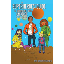 The Superheroes' Guide To Dominating Their Universe by San Griffin, 9780999233078