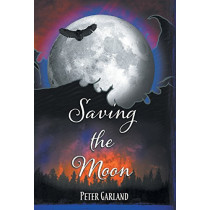 Saving the Moon by Peter Garland, 9780999714102