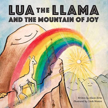 Lua the Llama and the Mountain of Joy by Alison a Birks, 9780999720806
