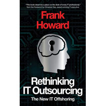 Rethinking It Outsourcing: The New It Offshoring by Frank D Howard, 9780999873205