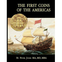 The First Coins of the Americas: A collector's personal journey with cobs by Peter Jones, 9781098344696