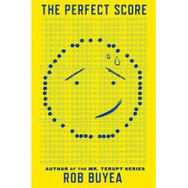 The Perfect Score by Rob Buyea, 9781101938287