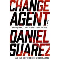 Change Agent by Daniel Suarez, 9781101984673