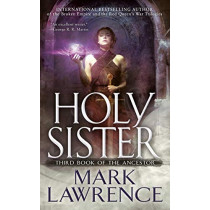 Holy Sister by Mark Lawrence, 9781101988930