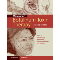 Manual of Botulinum Toxin Therapy by Daniel Truong, 9781107025356