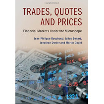 Trades, Quotes and Prices: Financial Markets Under the Microscope by Jean-Philippe Bouchaud, 9781107156050