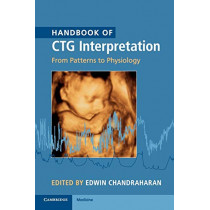 Handbook of CTG Interpretation: From Patterns to Physiology by Edwin Chandraharan, 9781107485501